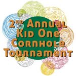 2nd Annual Kid One Cornhole Tournament