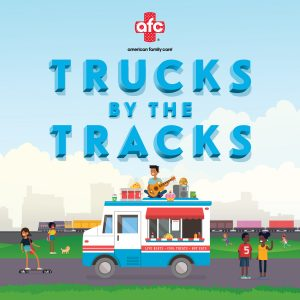 American Family Care Presents Trucks by the Tracks...