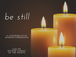 Be Still: A Contemplative Worship Experience at Hi...