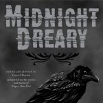 Midnight Dreary adapted from Edgar Allen Poe by Daniel Martin