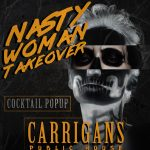 Halloween Nasty Woman Takeover Cocktail Bar Pop-Up benefiting Gasp
