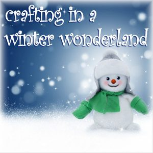 Crafting in a Winter Wonderland