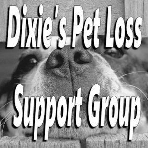 Dixie's Pet Loss Support group
