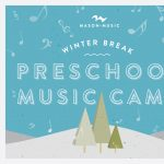 Mason Music Winter Break Preschool Music Camp