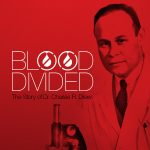 Blood Divided: The Story of Dr. Charles R. Drew Ex...