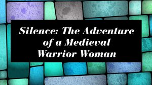 Dolores Hydock Silence: The Adventure of a Medieva...