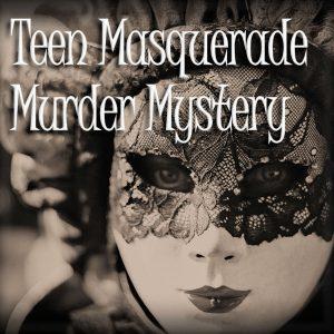 Teen Masquerade Murder Mystery