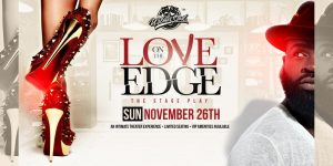 Love On The Edge: The Stage Play