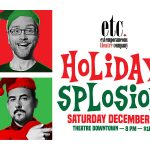 ETC Productions presents Holiday 'Splosion