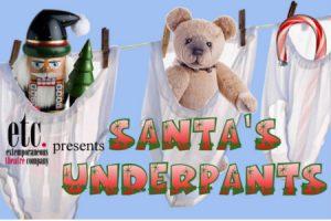 ETC Productions presents Santa's Underpants