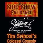 Tim Spinosi's Colossal Comedy Side Show