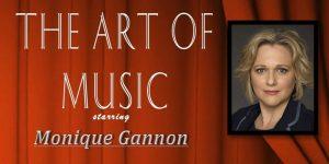 """""""The Art of Music"""" starring Monique Gannon"""