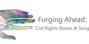 Forging Ahead: Civil Rights Stories & Song