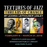 Opening Reception for Textures of Jazz, Threads of Change Exhibit