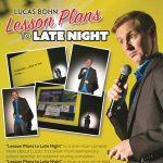 """Lucas Bohn """"Lessons Plan to Late Night"""""""