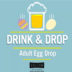 Drink and Drop Adult Egg Drop