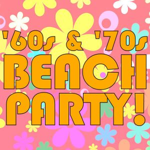 '60s and '70s Beach Party