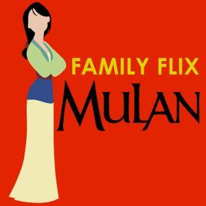 Familia Flix: Mulan