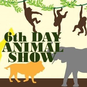 6th Day Creatures Animal Show