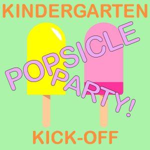 Kindergarten Kick-Off Popsicle Party