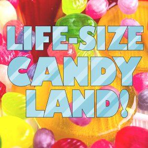 Life-Size Candyland