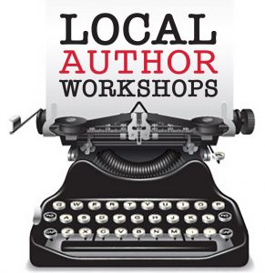 "Local Author Workshops – ""Every Writer Needs an Editor: The Editor's Role in Honing a Manuscript"""