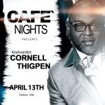 Cafe Nights Presents Cornell Thigpen Live in Concert