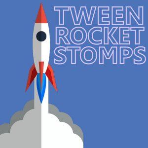 Tween Rocket Stomps