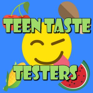Teen Taste Testers