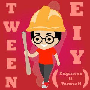 Tween Engineer It Yourself!