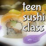 Teen Sushi Class
