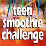 Teen Smoothie Challenge