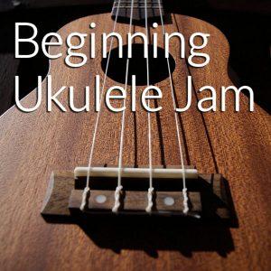 Beginning Ukulele Jam