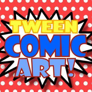Tween Comic Art