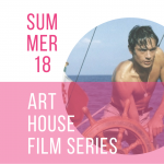 Summer Art House Film Series