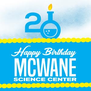 McWane's 20th Birthday Bash