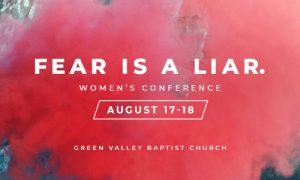 Fear is a Liar: Women's Conference