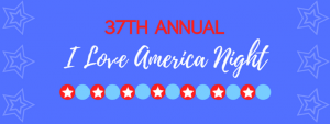 37th Annual I Love America Night