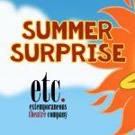 ETC Productions presents Summer Surprise