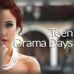 Teen Drama Days