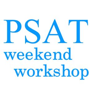 PSAT Weekend Workshop