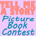 Tell Me a Story Picture Book Contest