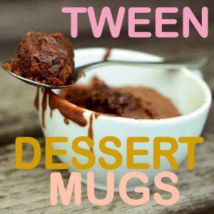 Tween Dessert Mugs