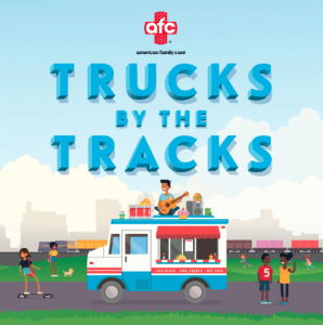 Trucks by the Tracks presented by American Family ...