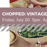 Chopped: Vintage Recipes