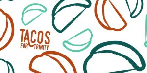 Tacos for Trinity