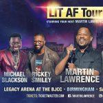 LIT AF Tour Hosted By Martin Lawrence