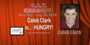 CAT Cabaret - Caleb Clark is Hungry!