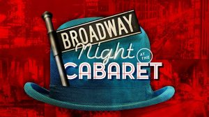 Broadway Night at the Cabaret
