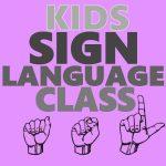 Kids Sign Language Class